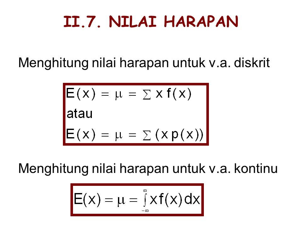 II.7.NILAI HARAPAN Menghitung nilai harapan untuk v.a.