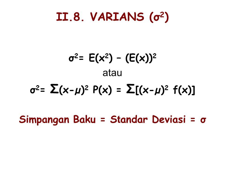 II.9.KOVARIANS Kovarians adalah pengukuran yang menyatakan variasi bersama dari dua variabel acak.
