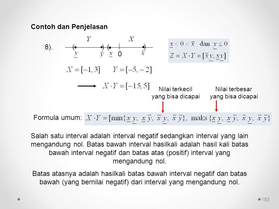 0 () ( ) YX 8). Salah satu interval adalah interval negatif sedangkan interval yang lain mengandung nol. Batas bawah interval hasilkali adalah hasil k