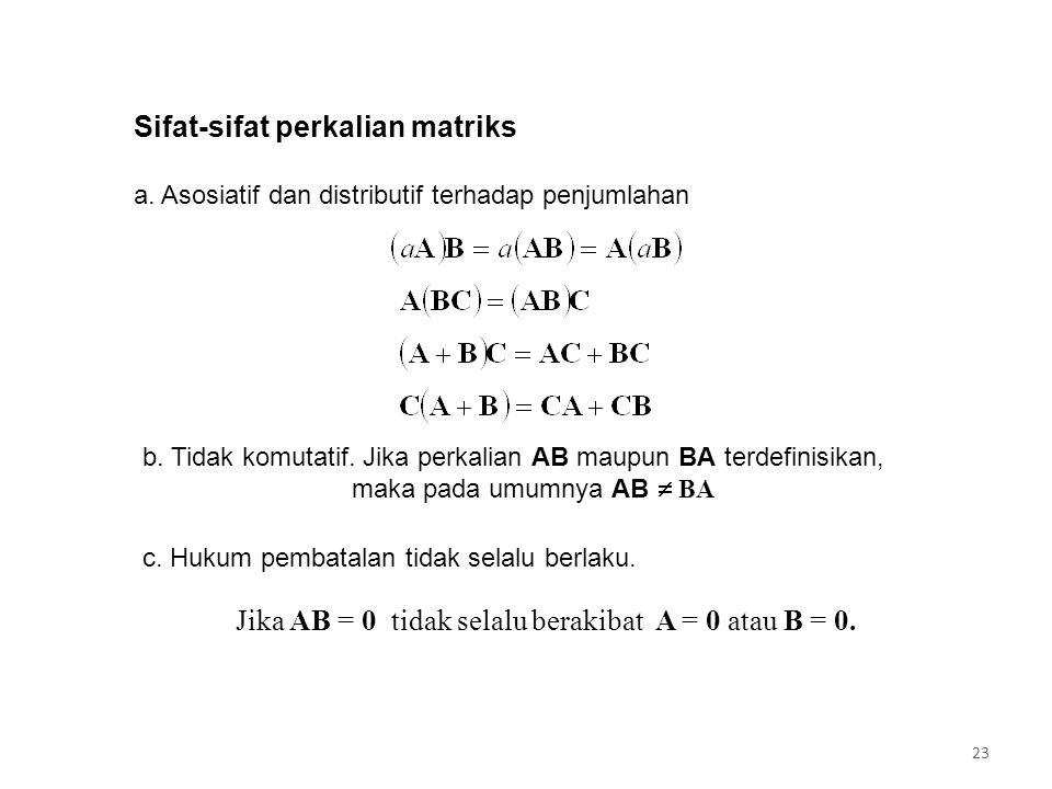 Sifat-sifat perkalian matriks b.Tidak komutatif.