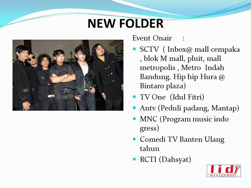 NEW FOLDER Event Onair : SCTV ( Inbox@ mall cempaka, blok M mall, pluit, mall metropolis, Metro Indah Bandung. Hip hip Hura @ Bintaro plaza) TV One (I