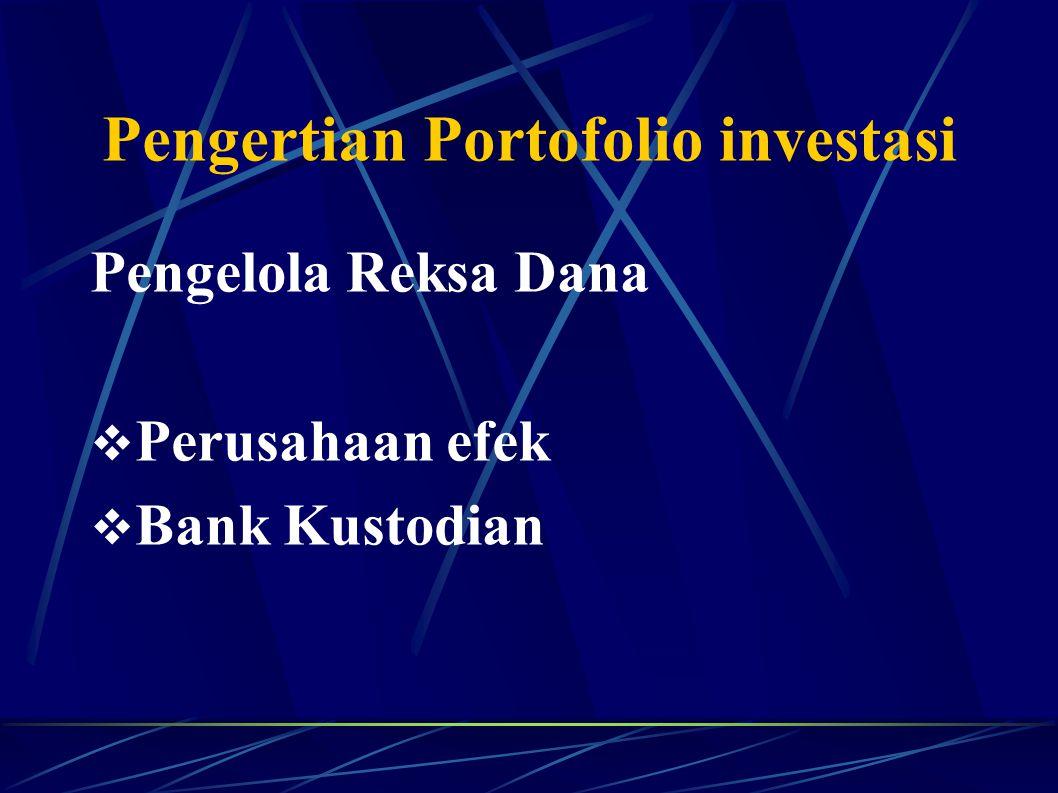 Pengertian Portofolio investasi Pengelola Reksa Dana  Perusahaan efek  Bank Kustodian