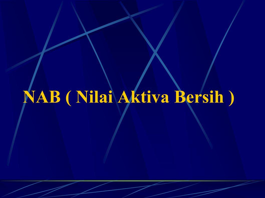 NAB ( Nilai Aktiva Bersih )