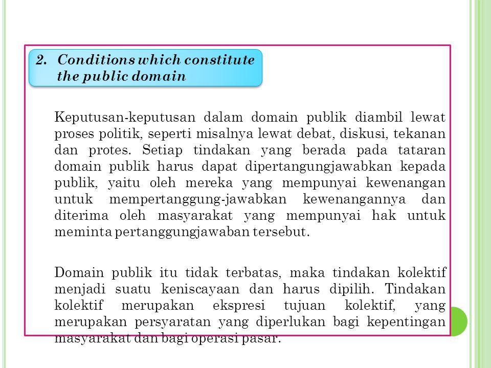 T UJUAN, KONDISI, DAN TUGAS / PERAN YANG SPESIFIK BAGI PEMBUATAN MODEL MANAJEMEN DOMAIN PUBLIK Organisasi publik bekerja untuk menyediakan dan memberi