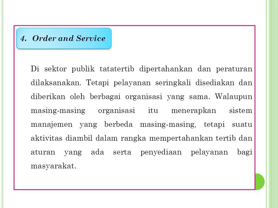 Aturan yang ada dalam birokrasi bisa menjamin adanya kenetralan dalam memberikan pelayanan, tetapi tidak bisa mencakup pelayanan baru sebagai respon atas tuntutan lingkungan yang spesifik.