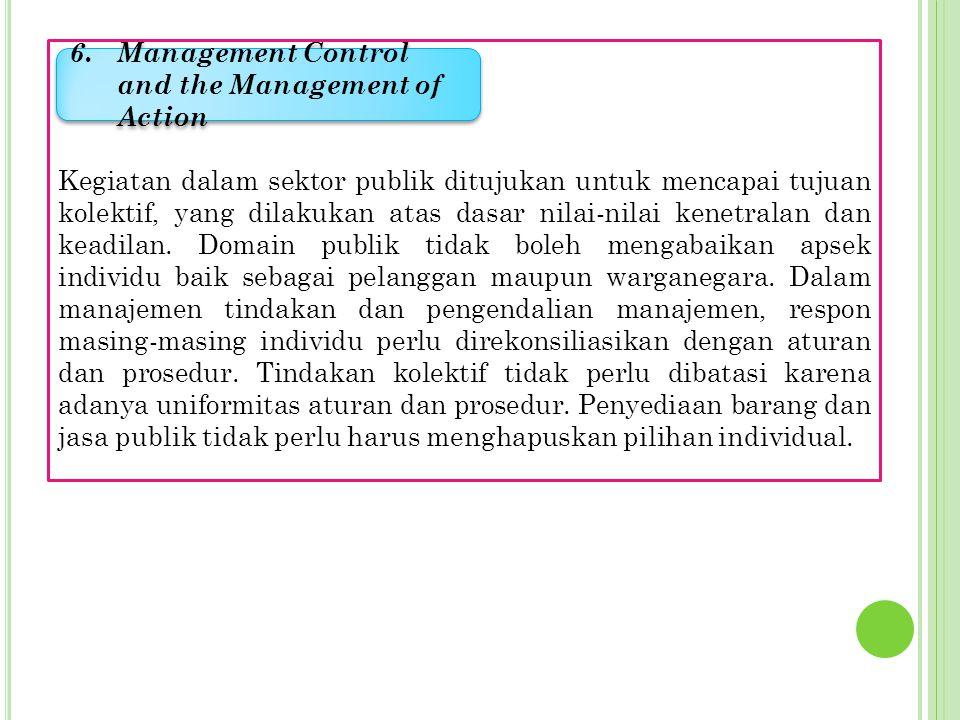 Keputusan yang dibuat di sektor publik sarat dengan nilai, yaitu nilai kolektif.