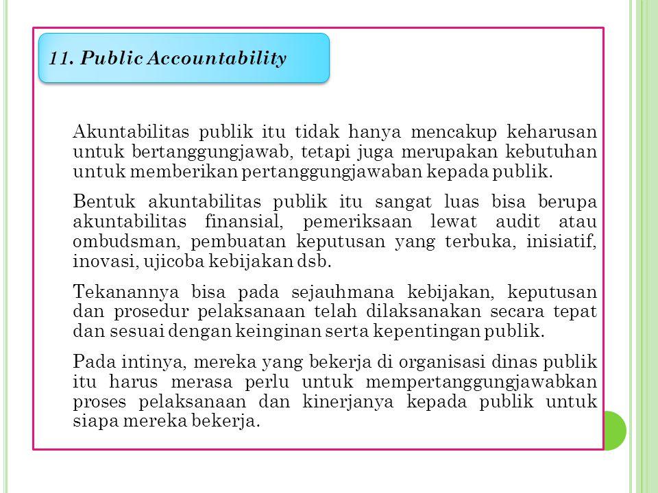 Publik itu selain bertindak sebagai pelanggan tetapi juga sekaligus sebagai warganegara. Hal ini tidak boleh memperlemah hak-hak publik di sektor publ
