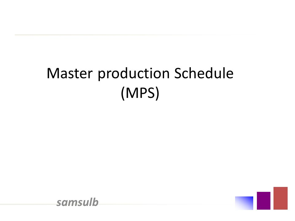 Master production Schedule (MPS) samsulb