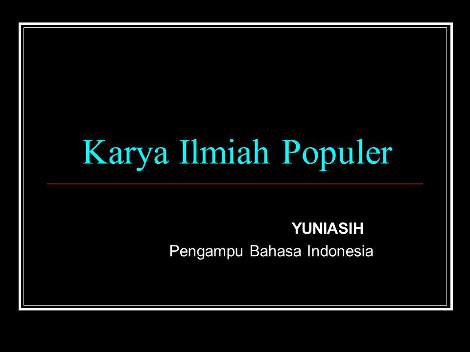 Karya Ilmiah Populer YUNIASIH Pengampu Bahasa Indonesia