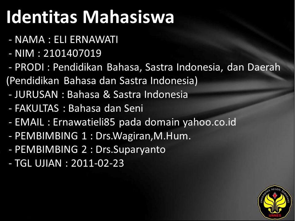 Identitas Mahasiswa - NAMA : ELI ERNAWATI - NIM : 2101407019 - PRODI : Pendidikan Bahasa, Sastra Indonesia, dan Daerah (Pendidikan Bahasa dan Sastra I