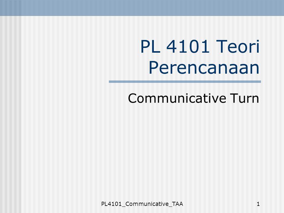 PL4101_Communicative_TAA1 PL 4101 Teori Perencanaan Communicative Turn