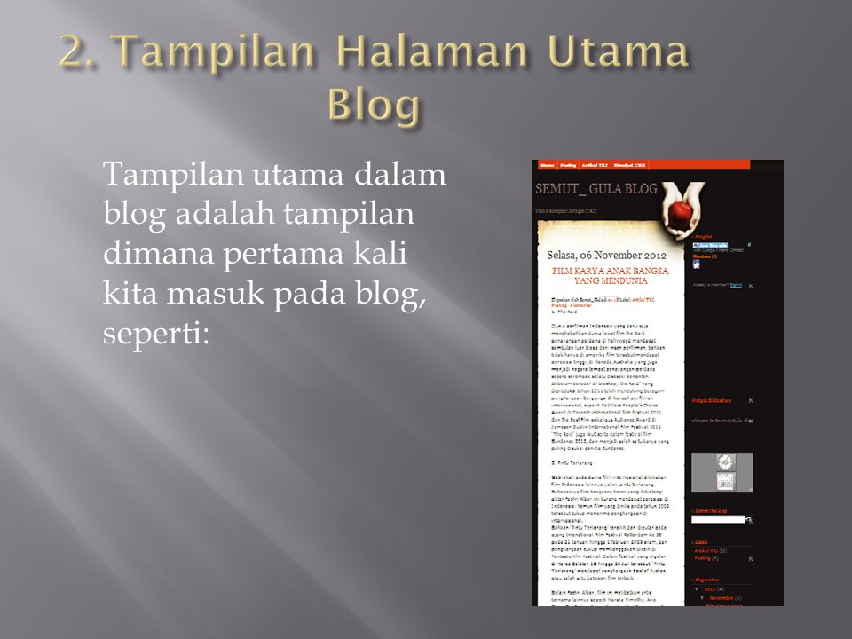 Tampilan utama dalam blog adalah tampilan dimana pertama kali kita masuk pada blog, seperti:
