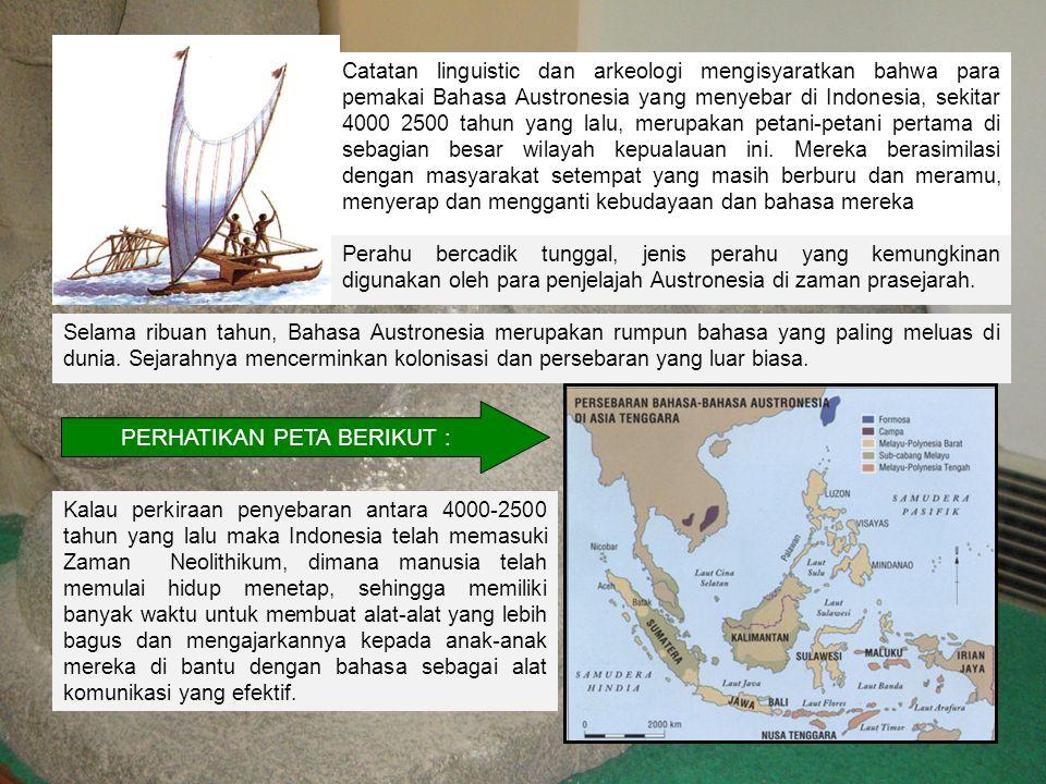 Selama ribuan tahun, Bahasa Austronesia merupakan rumpun bahasa yang paling meluas di dunia. Sejarahnya mencerminkan kolonisasi dan persebaran yang lu