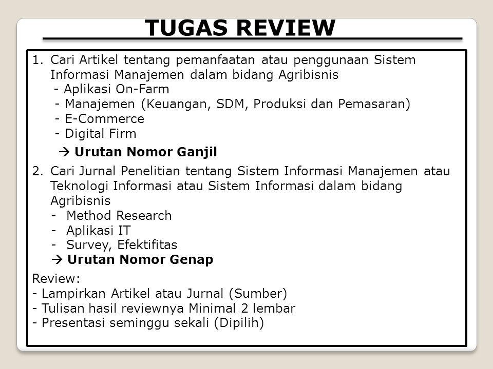 TUGAS REVIEW 1.Cari Artikel tentang pemanfaatan atau penggunaan Sistem Informasi Manajemen dalam bidang Agribisnis - Aplikasi On-Farm - Manajemen (Keu