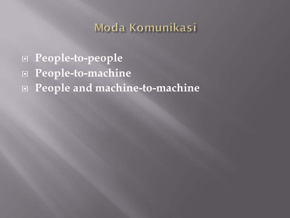  People-to-people  People-to-machine  People and machine-to-machine
