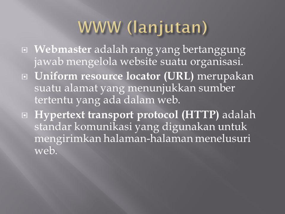  Webmaster adalah rang yang bertanggung jawab mengelola website suatu organisasi.  Uniform resource locator (URL) merupakan suatu alamat yang menunj