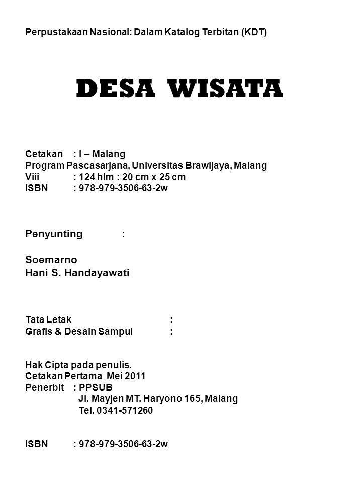 Perpustakaan Nasional: Dalam Katalog Terbitan (KDT) DESA WISATA Cetakan : I – Malang Program Pascasarjana, Universitas Brawijaya, Malang Viii : 124 hl