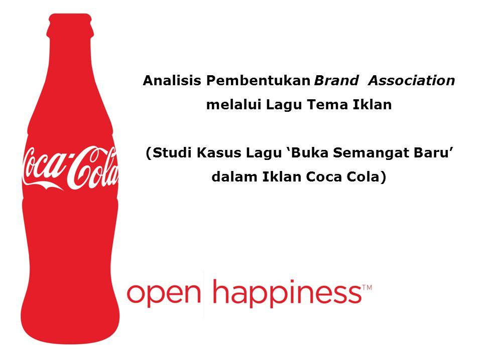 Analisis Pembentukan Brand Association melalui Lagu Tema Iklan (Studi Kasus Lagu 'Buka Semangat Baru' dalam Iklan Coca Cola)