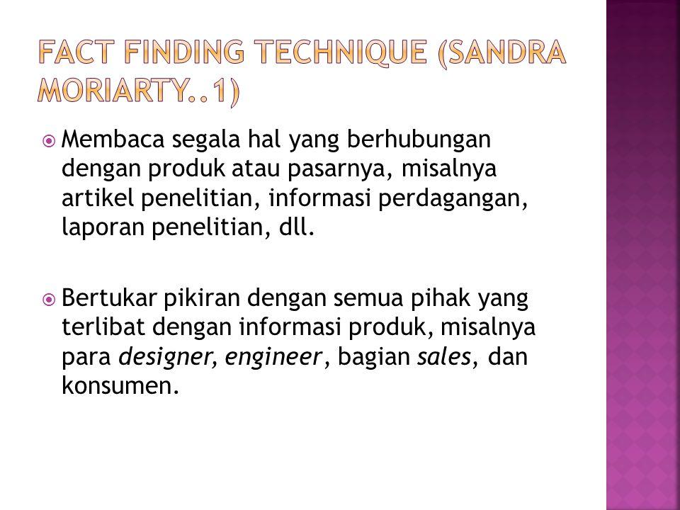  Membaca segala hal yang berhubungan dengan produk atau pasarnya, misalnya artikel penelitian, informasi perdagangan, laporan penelitian, dll.  Bert