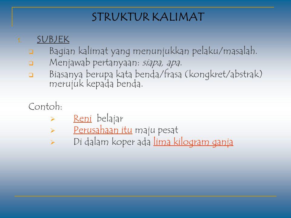 Berdasar jumlah Klausa : 1. Kalimat Tunggal  kalimat yang memiliki satu pola (klausa).  satu subjek, satu predikat, satu objek, dan keterangan. 2. K