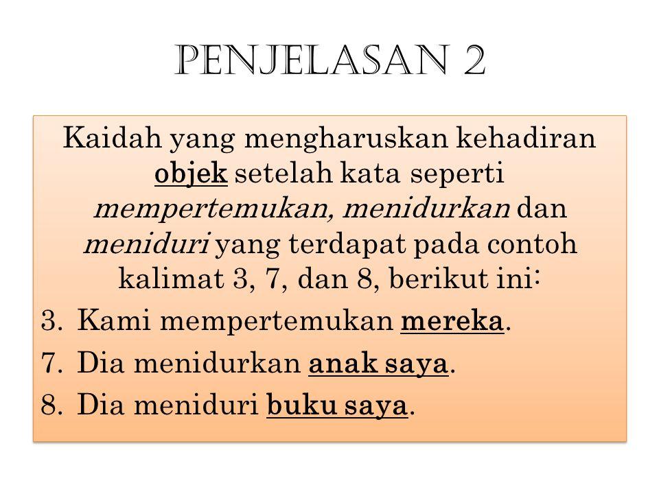 Penjelasan 2 Kaidah yang mengharuskan kehadiran objek setelah kata seperti mempertemukan, menidurkan dan meniduri yang terdapat pada contoh kalimat 3,