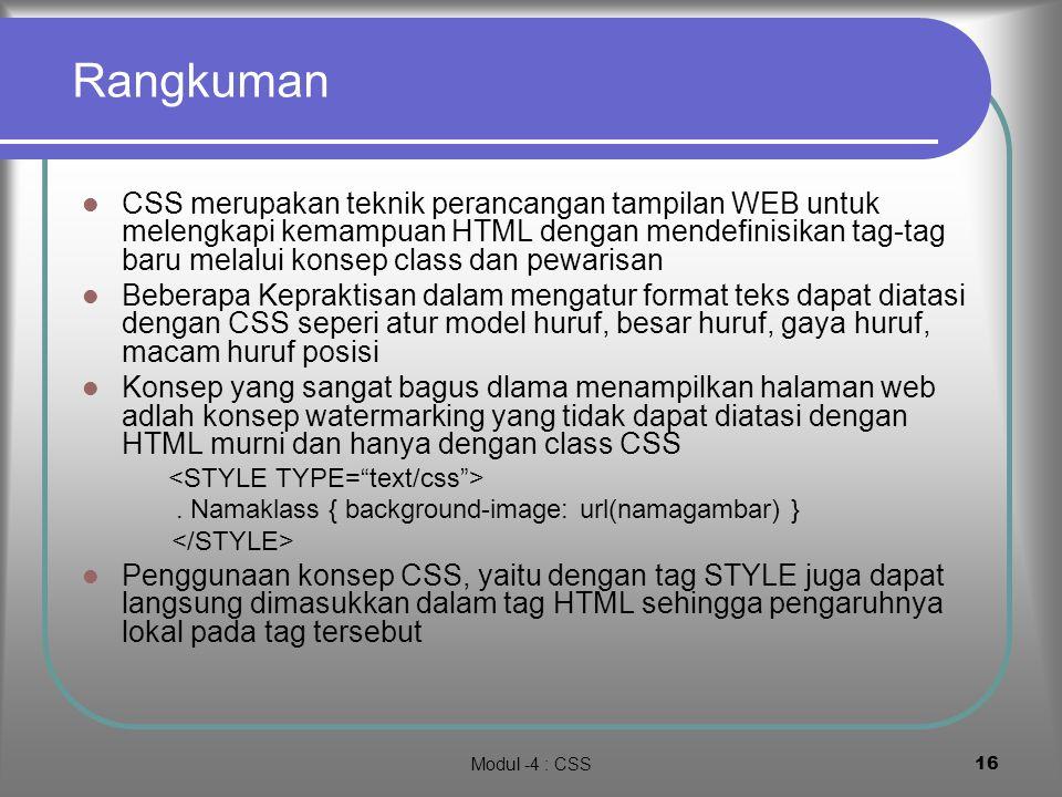 Modul -4 : CSS15 6. Watermarking Watermarking adalah konsep mendesaign background layar dengan gambar tertentu Konsep ini dapat diimplementasikan mela