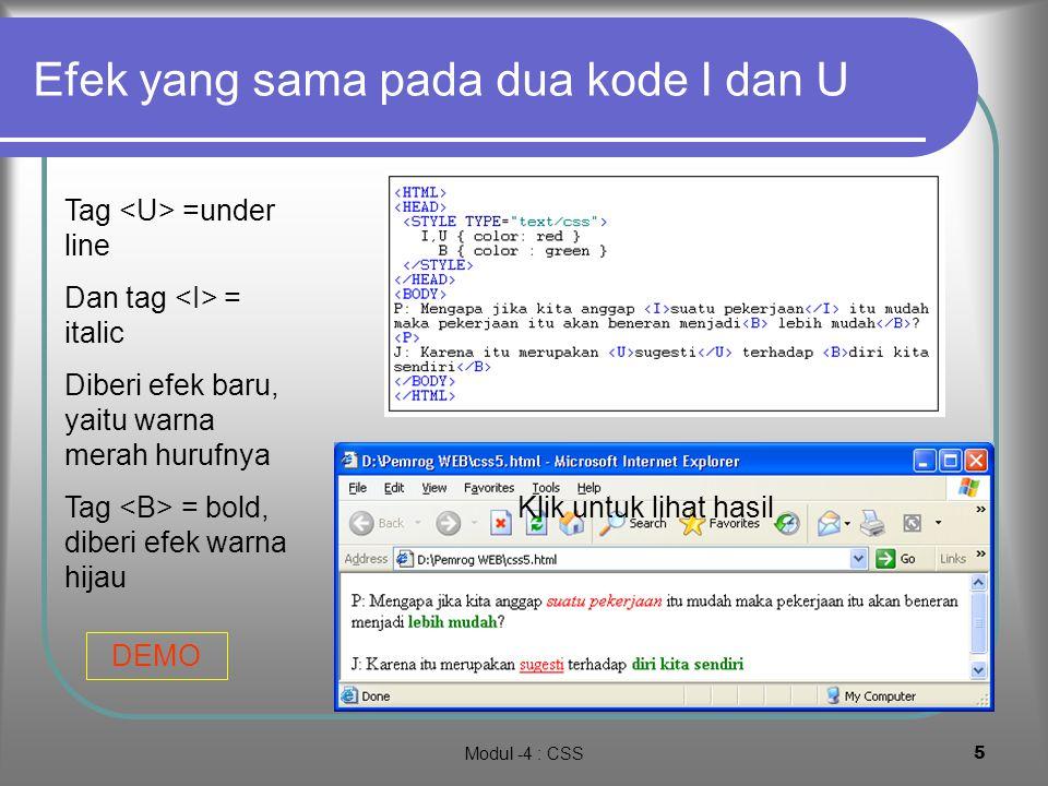 """Modul -4 : CSS4 Contoh efek.. menjadi pengatur warna Tag.. memiliki """"tugas"""" baru disamping """"tugas"""" lama, yaitu warna tulisan. demo Hasilnya sama denga"""