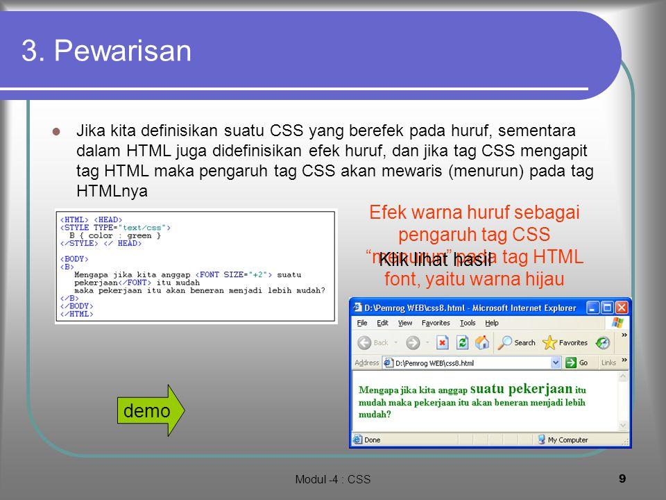 Modul -4 : CSS8 Selanjutnya 2 file html digabung dalam 1 frame Klik lihat hasil demo Terlihat : Efek dari tag dan tag yang didefinisikan dalam STYLE d
