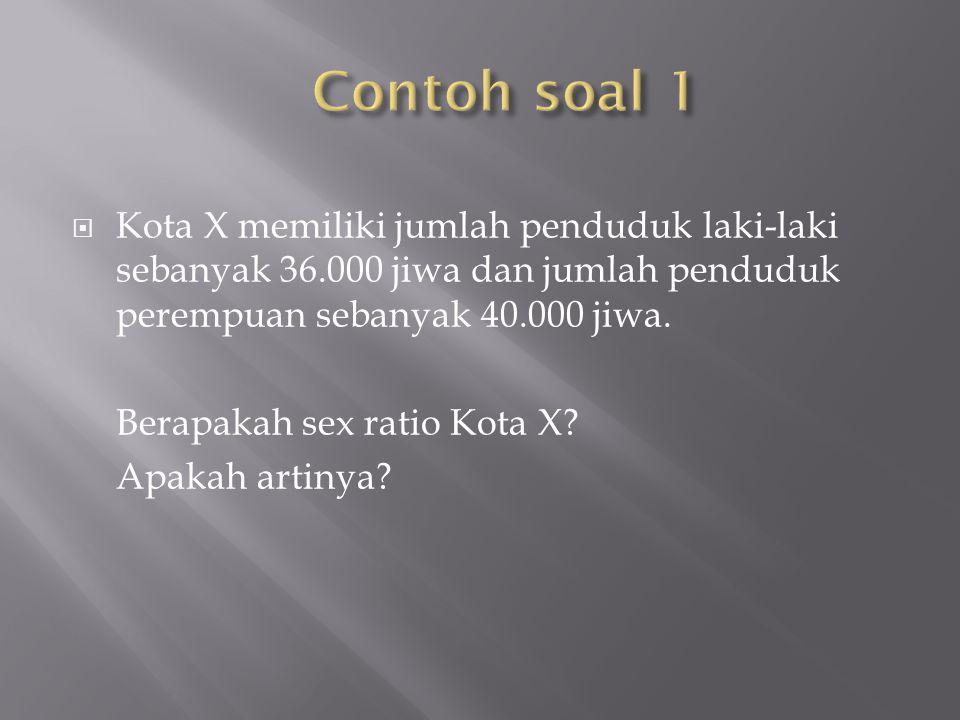 Keterangan : D : jumlah kematian pada tahun tertentu P : jumlah penduduk pada pertengahan tahun k : konstanta (1.000)