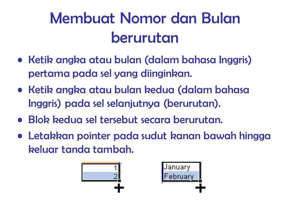 Membuat Nomor dan Bulan berurutan Ketik angka atau bulan (dalam bahasa Inggris) pertama pada sel yang diinginkan. Ketik angka atau bulan kedua (dalam