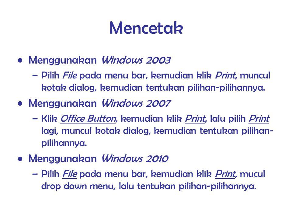 Mencetak Menggunakan Windows 2003 –Pilih File pada menu bar, kemudian klik Print, muncul kotak dialog, kemudian tentukan pilihan-pilihannya. Menggunak