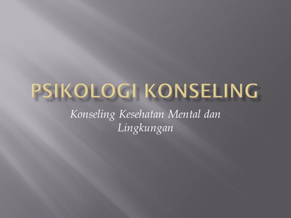 Ilmu kesehatan mental di tujukan untuk penyembuhan bagi mereka yang menderita sakit jiwa.
