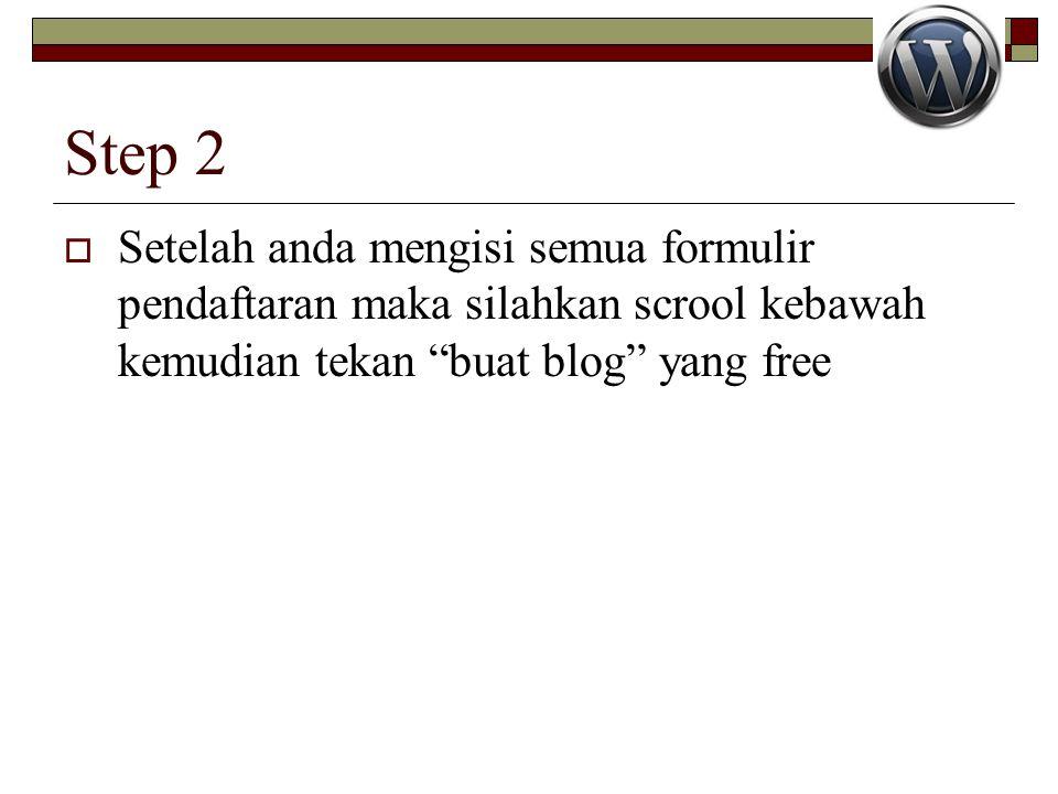 """Step 2  Setelah anda mengisi semua formulir pendaftaran maka silahkan scrool kebawah kemudian tekan """"buat blog"""" yang free"""