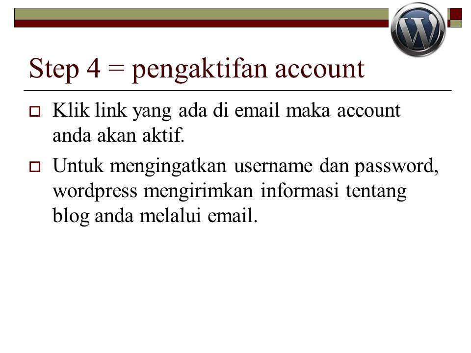 Step 4 = pengaktifan account  Klik link yang ada di email maka account anda akan aktif.