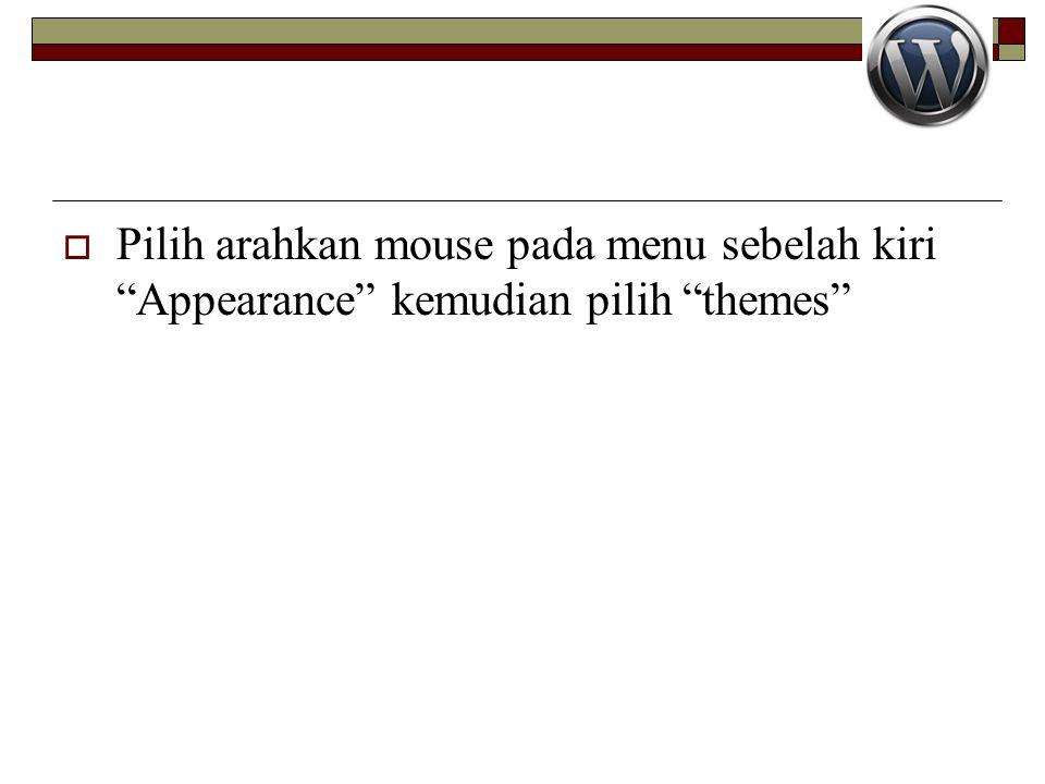 """ Pilih arahkan mouse pada menu sebelah kiri """"Appearance"""" kemudian pilih """"themes"""""""