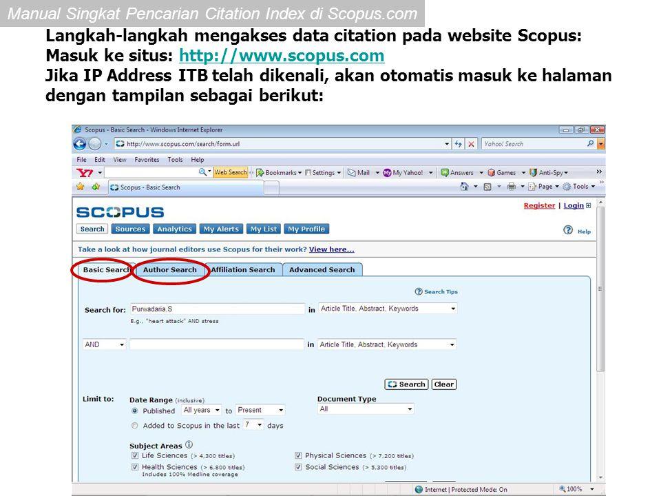 Manual Singkat Pencarian Citation Index di Scopus.com Langkah-langkah mengakses data citation pada website Scopus: Masuk ke situs: http://www.scopus.c