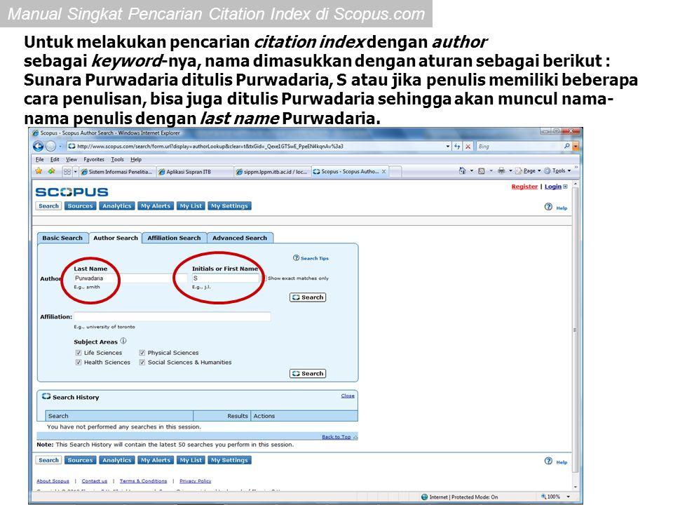 Manual Singkat Pencarian Citation Index di Scopus.com Untuk melakukan pencarian citation index dengan author sebagai keyword-nya, nama dimasukkan deng