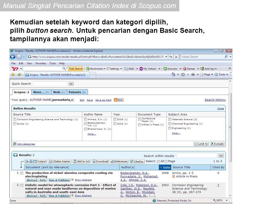 Manual Singkat Pencarian Citation Index di Scopus.com Untuk pencarian dengan Author Search, akan muncul list author dengan last name Purwadaria.