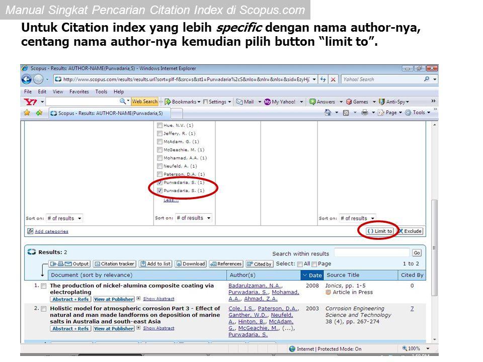 Manual Singkat Pencarian Citation Index di Scopus.com Untuk Citation index yang lebih specific dengan nama author-nya, centang nama author-nya kemudia