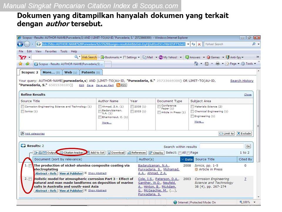 Manual Singkat Pencarian Citation Index di Scopus.com Untuk menghitung citation dari author tersebut, centang semua paper yang ditulis oleh penulis kemudian klik Citation Tracker.