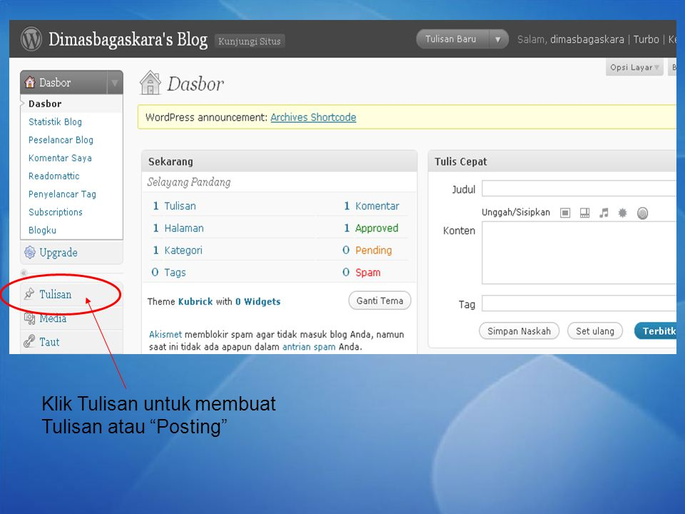 Klik Add New pada Tulisan untuk mulai posting yang baru Untuk melihat hasil tampilan kembali masuk ke Dimasbagaskara's Blog