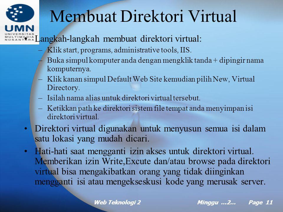 Web Teknologi 2Minggu …2… Page 10 Menguji Web Server Untuk memastikan Web server bisa memproses kode ASP, lakukan pengetikan http://localhost/pertama.