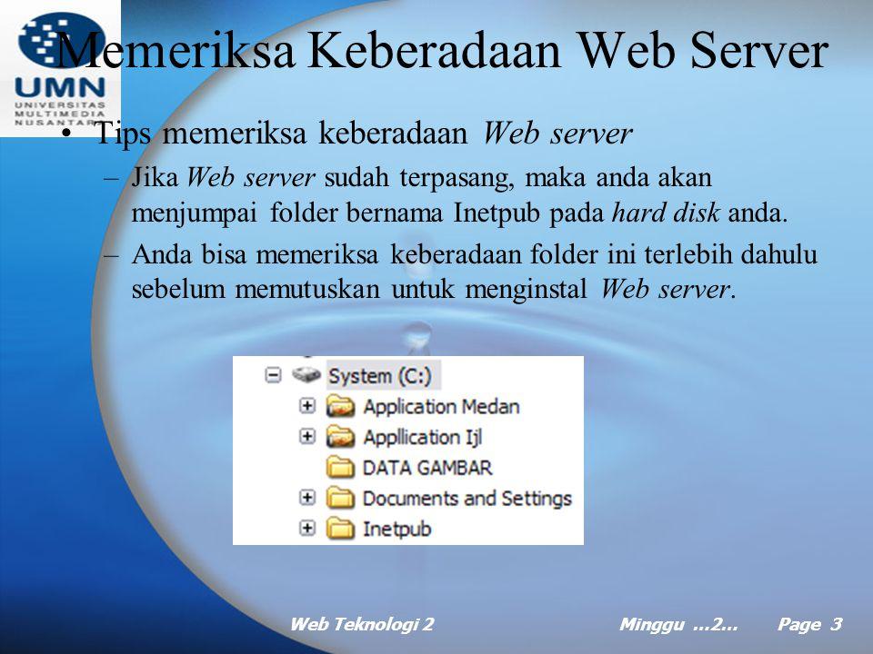 Web Teknologi 2Minggu …2… Page 2 Agenda Memeriksa Keberadaan Web Server Memasang Web Server di Windows XP, Windows 9x Membuat Script Penguji Web Serve