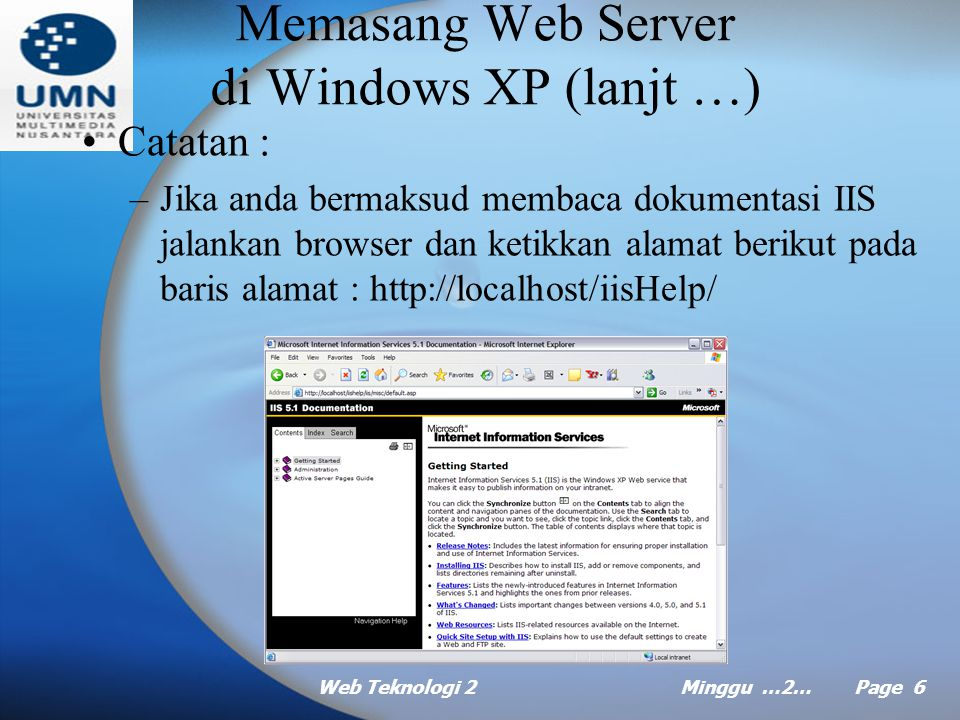 Web Teknologi 2Minggu …2… Page 5 Memasang Web Server di Windows XP (lanjt …) –Klik pada Add/Remove Windows Components.