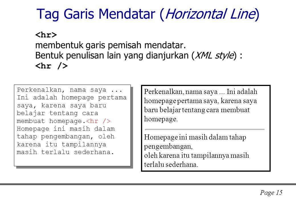 Page 15 Tag Garis Mendatar (Horizontal Line) membentuk garis pemisah mendatar.