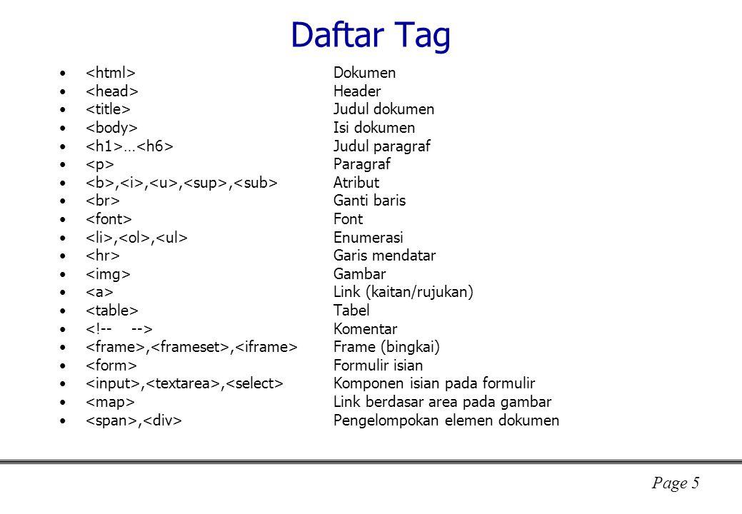Page 16 Tag Gambar (Image) NamaFileGambar = file gambar yang mempunyai ekstensi.GIF,.JPG, atau.PNG.