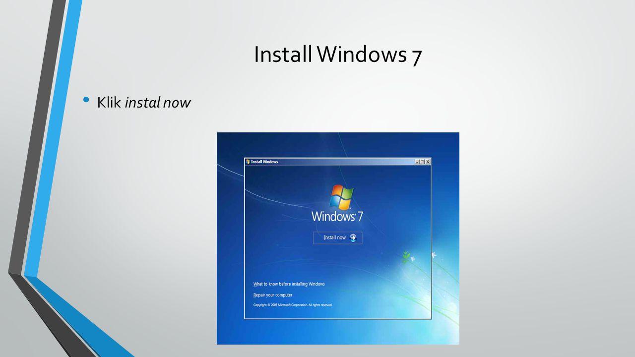 Install Windows 7 Klik instal now