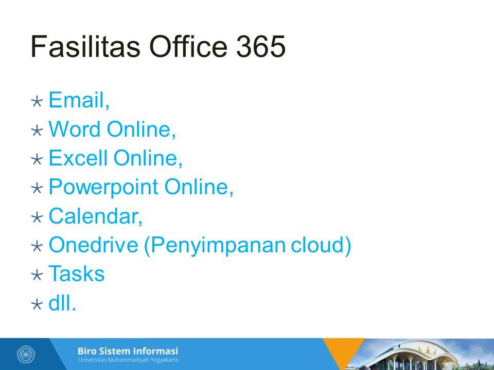 Cara mengakses  Melalui web UMY kemudian pilih menu Webmail  Mengunjungi URL o http://webmail.umy.ac.id (tanpa www) http://webmail.umy.ac.id  Setelah diklik, Anda akan diarahkan menuju halaman login Office 365