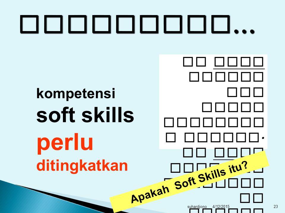 Modal sukses  Kompetensi akademik (hard skills)  Kompetensi non akademik (soft skills) 20% hard skills Sisanya soft skill .