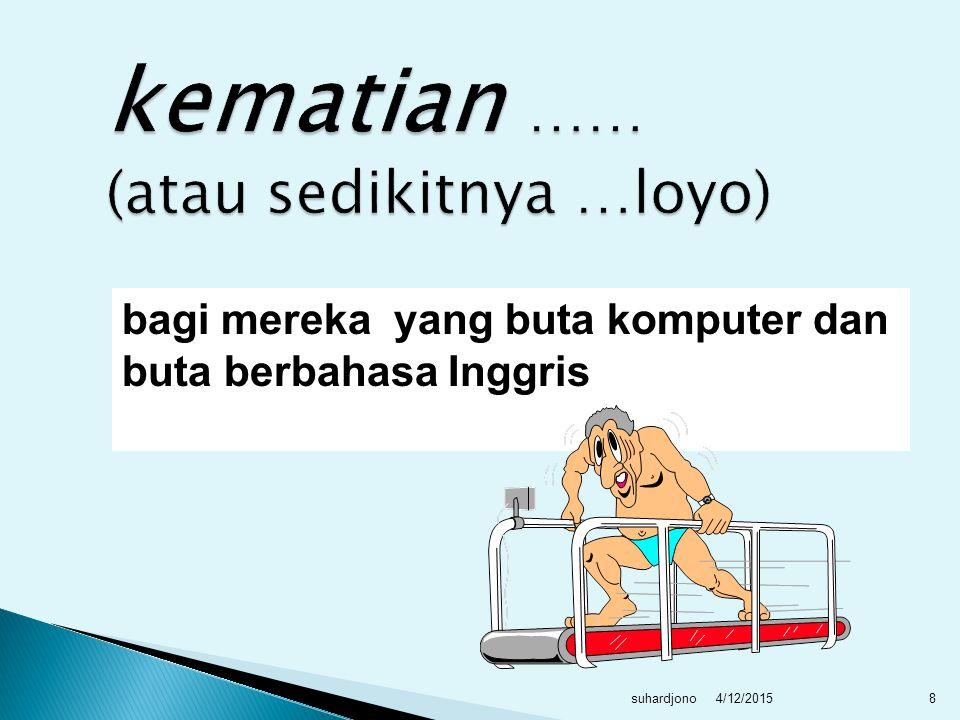* pada pekerjaan tertentu Bahasa Inggris lebih dominan dibanding Bahasa Indonesia.